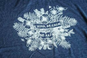Be Kind, Be Calm, Be Safe Womens Tee Shirt